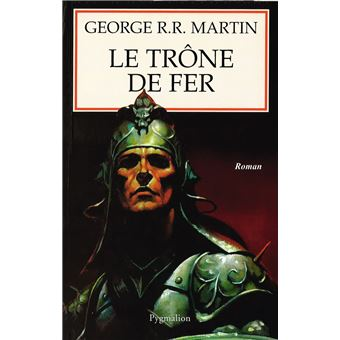 Game Of Thrones Le Trone De Fer Tome 1 La Glace Et Le Feu