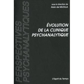 Evolution de la clinique psychanalytique - Alain de Mijolla, Collectif