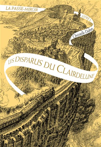 La Passe-Miroir, tome 2 : Les Disparus du Clairedelune, de Christelle Dabos