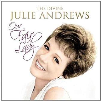 Our fair lady : The divine Julie Andrews