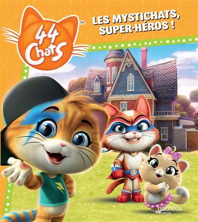 44 Chats - Les Mystichats, super-héros !