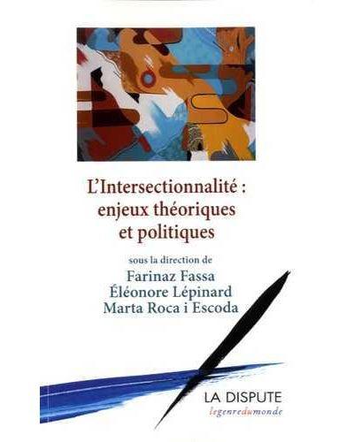 L'intersectionnalité enjeux théoriques et politiques