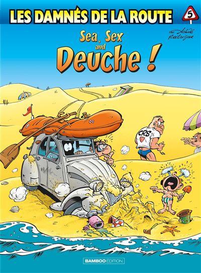 Les Damnés de la route - tome 5 - Sea, sex and deuche