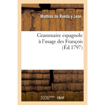 Grammaire espagnole à l'usage des François