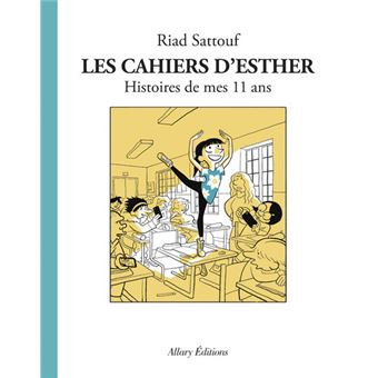 Les cahiers d'EstherLes Cahiers d'Esther - tome 2 Histoires de mes 11 ans