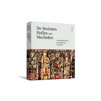 De Besloten Hofjes van Mechelen