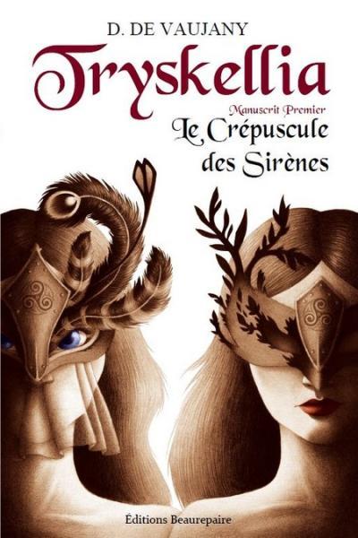 Tryskellia Manuscrit premier : Le crépuscule des sirènes