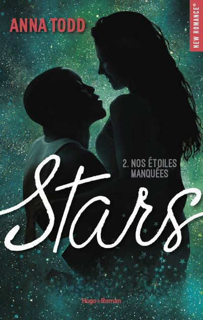 Stars - Tome 2 - Stars - tome 2 Nos étoiles manquées - Anna Todd, Claire  Sarradel - broché - Achat Livre ou ebook | fnac
