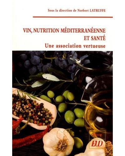 Vin, nutrition méditerranéenne et santé, une association fructueuse