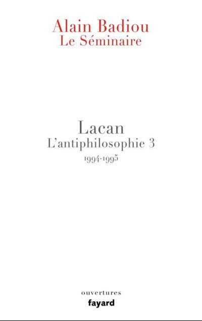 Le Séminaire - Lacan - L'antiphilosophie 3 (1994-1995) - 9782213676463 - 12,99 €
