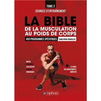 la bible de la musculation au poids de corps 450 programmes sp cifiques tome 2 broch. Black Bedroom Furniture Sets. Home Design Ideas