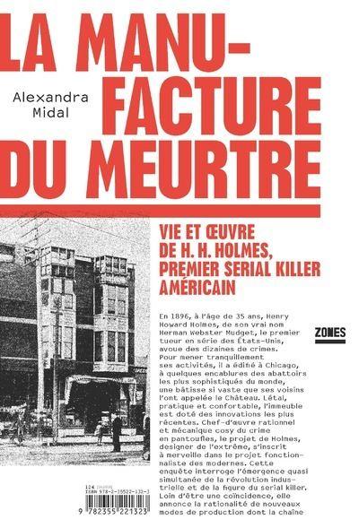 La manufacture du meurtre - Vie et oeuvre de H. H. Holmes, premier serial killer américain