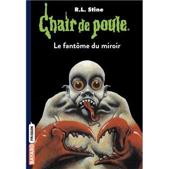 Chair De Poule Le Fantome Du Miroir Tome 74 Chair De Poule