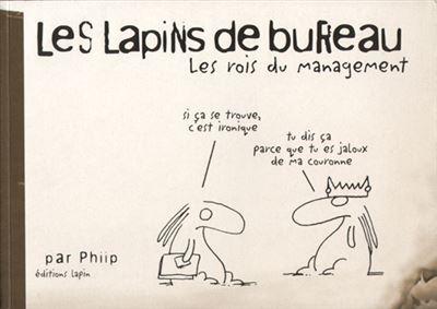 Les lapins de bureau, les rois du management