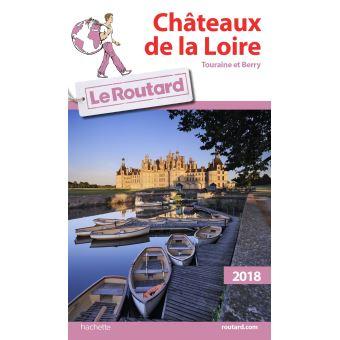 Guide du Routard Châteaux de la Loire 2018