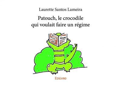 Patouch, le crocodile qui voulait faire un régime