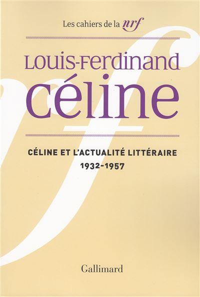 Céline et l'actualité littéraire