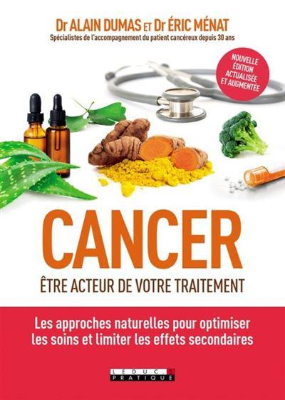 Cancer - Être acteur de votre traitement - Les approches naturelles pour optimiser les soins et limiter les effets secondaires - 9791028512927 - 13,99 €