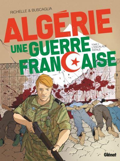 Algérie, une guerre française - Tome 02