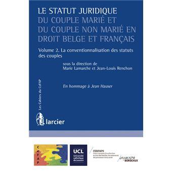 Le statut juridique du couple marié et du couple non marié en droit belge et français