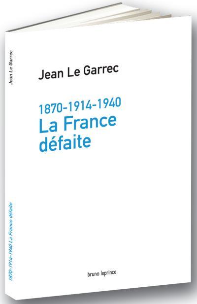 1870-1914-1940 la France défaite