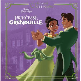 La Princesse Et La Grenouille Les Grands Classiques L Histoire Du Film Disney Princesses
