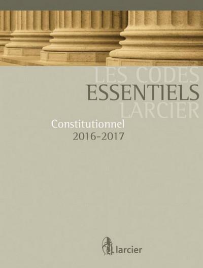 Code essentiel Larcier - Const. 2016-2017