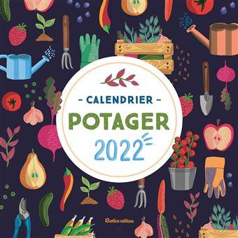 Calendrier Potager 2022 Calendrier du potager 2022   Dernier livre de Collectif