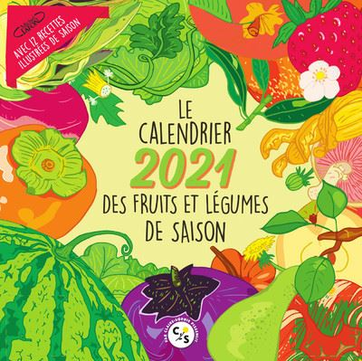 Le calendrier 2021 des fruits et légumes de saison   broché
