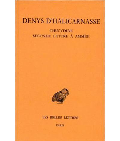 Opuscules rhétoriques. Tome IV : Thucydide - Seconde lettre à Ammée