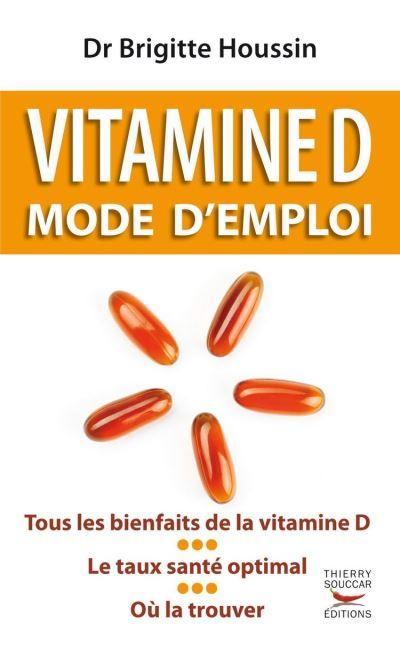 Vitamine D. Mode d'emploi - 9782365490191 - 4,99 €