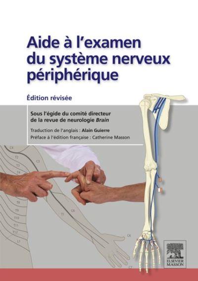 Aide à l'examen du système nerveux périphérique - Édition révisée - 9782294717697 - 20,99 €