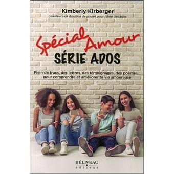 Special Amour Serie Ados Plein De Trucs Des Temoignagesn Des Poemes Pour Comprendre Et Ameliorer Ta Vie Amoureuse