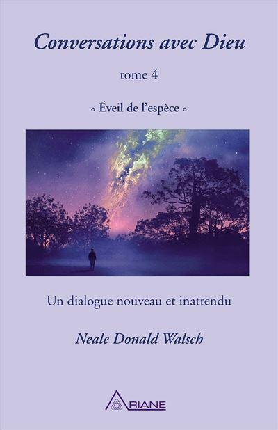 Conversations avec Dieu, tome 4 - Éveil de l'espèce – un dialogue nouveau et inattendu - 9782896264155 - 14,99 €