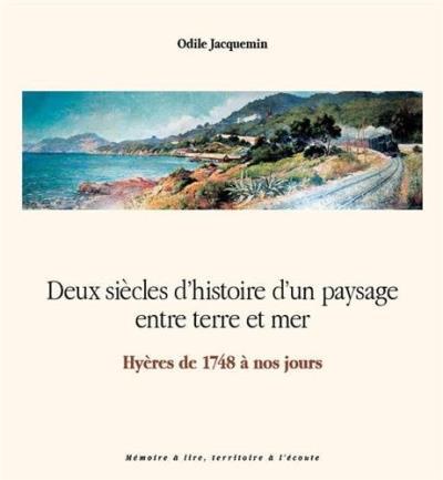 Deux siècles d'histoire d'un paysage entre terre et mer