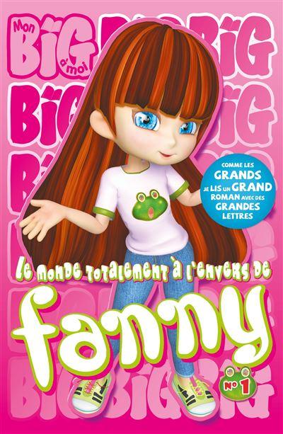 Big - Tome 01 : Le Monde totalement à l'envers de Fanny