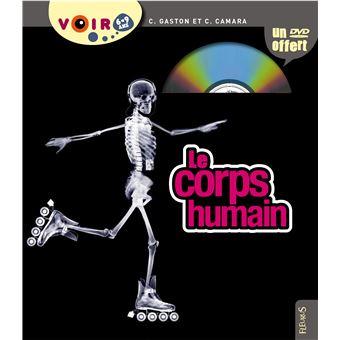 Le corps humain avec 1 DVD - Claudine Gaston,Christian Camara