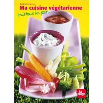 Ma Cuisine Vegetarienne Pour Tous Les Jours Relie Garance