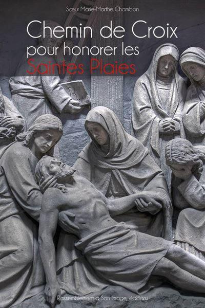 Chemin de croix pour honorer les saintes plaies de Jésus