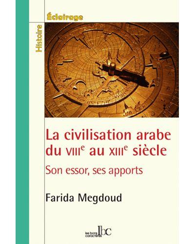 La civilisation arabe du VIIIème au XIIIème siècle
