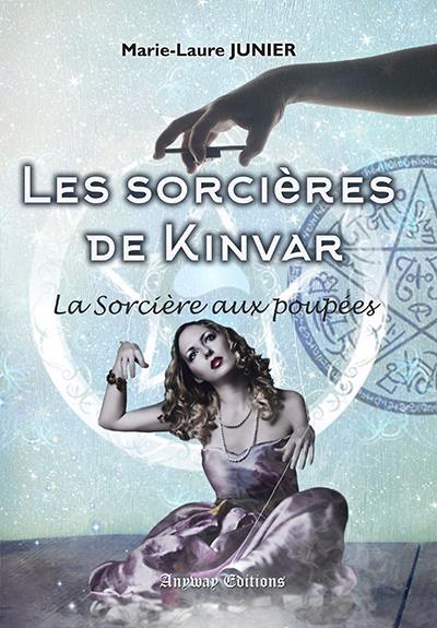 Les sorcières de Kinvar - La sorciere aux poupees Tome 1 : Les Sorcieres de Kinvar