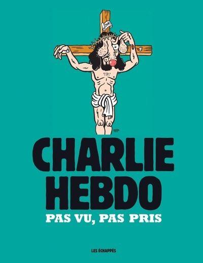 Charlie Hebdo - Pas vu, pas pris