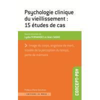 Psychologie clinique du vieillissement - 15 études de cas.