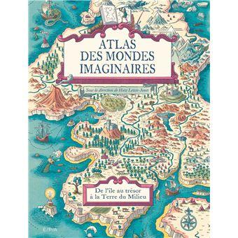Atlas Des Mondes Imaginaires De L Ile Au Tresor A La Terre Du Milieu Broche Huw Lewis Jones Achat Livre Fnac