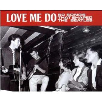 Love Me Do 50 Songs that shaped The Beatles