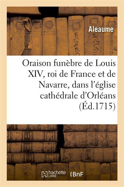 Oraison funèbre de Louis XIV, roi de France et de Navarre