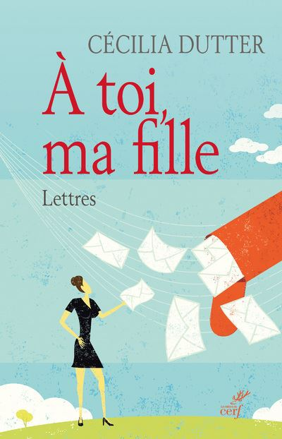A toi, ma fille - Lettres