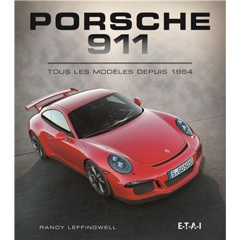 porsche 911 tous les mod les depuis 1964 broch randy leffingwell achat livre fnac. Black Bedroom Furniture Sets. Home Design Ideas