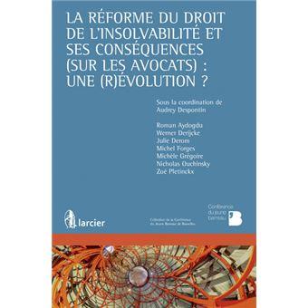 La réforme du droit de l'insolvabilité et ses conséquences (sur les avocats) : un (r)évolution ?