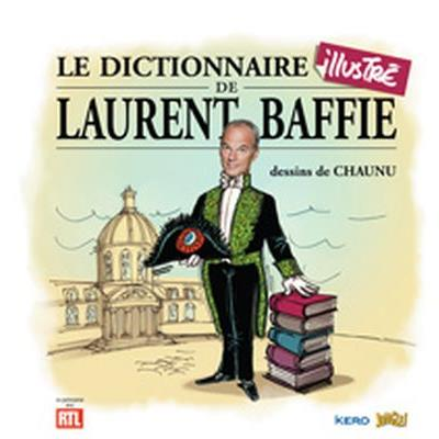 Le dictionnaire illustre de laurent baffie